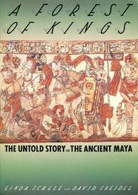 image of A Forest of Kings: The Untold Story of the Ancient Maya