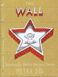image of The Wall: Growing Up Behind the Iron Curtain