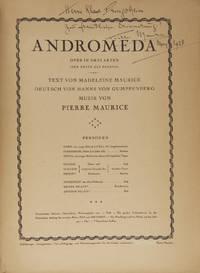 Andromeda Oper in Drei Akten (der Erste als Prolog) Text von Madeleine Maurice Deutsch von Hanns von Gumppenberg. [Piano-vocal score]