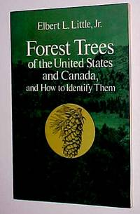 FOREST TREES OF THE UNITED STATES AND CANADA- And How to Idenitfy Them