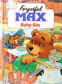 Forgetful Max: Baby-Sits