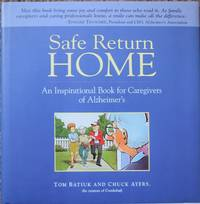 Safe Return Home : An Inspirational Book for Caregivers of Alzheimer'