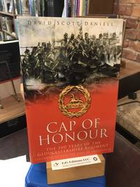 Cap of Honour: 300 Years of The Gloucestershire Regiment