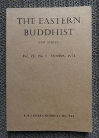 image of THE EASTERN BUDDHIST:  AN UNSECTARIAN JOURNAL DEVOTED TO AN OPEN AND CRITICAL STUDY OF MAHAYANA BUDDHISM IN ALL OF ITS ASPECTS.  NEW SERIES.  Vol. VII No. 2.  OCTOBER 1974/