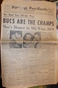 Pittsburgh Post Gazette:Souvenier Edition  Bucs ar the Champs : win World Series Frieay Odt 14, 1960