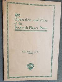 The Operation and Care of the Beckwith Player Piano.