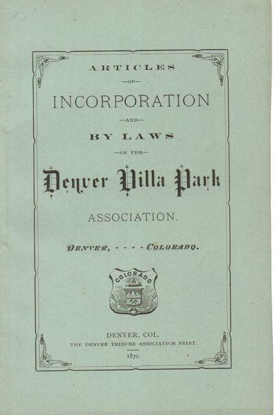 Denver: Denver Tribune Association Print. Fine. 1872. First Edition. Pamphlet. A scarce real estate ...