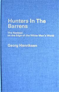 image of Hunters in the Barrens. The Naskapi on the Edge of the White Man's World