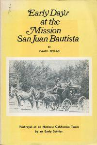 Early Days at the Mission San Juan Bautista.