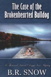 The Case of the Brokenhearted Bulldog (The Thousand Islands Doggy Inn Mysteries) (Volume 2)