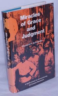 image of Miracles of Grace and Judgment: A brief account of the personal contacts and experiences with some of the leaders and followers of the notorious Makhnovshchina during the civil war in the Ukraine 1914-1923