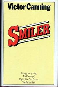 SMILER, A Trilogy (comprising The Runaways, Flight of the Grey Goose, and The Painted Tent)
