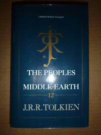 The Peoples of Middle-Earth (The History of Middle-Earth Vol.XII) by  J.R.R. (ed by Christopher Tolkien) Tolkien - 1st Edition - 1996 - from N & A Smiles (SKU: 14611)