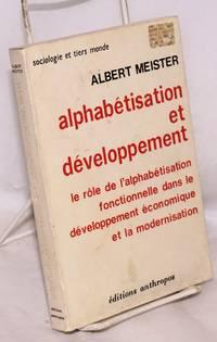 Alphabétisation et développement; le rôle de l'alphabétisation fonctionnelle dans le développment économique et la modernisation