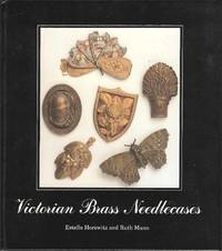 Victorian Brass Needlecases by Estelle Horowitz and Ruth Mann - Hardcover - 1990 - from Deez Books and Biblio.com