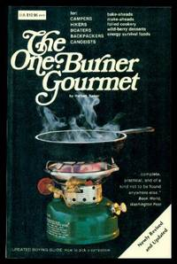 THE ONE BURNER GOURMET - for Campers Hikers Boaters Backpackers Canoeists