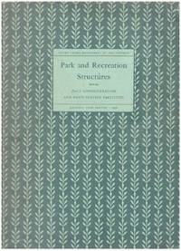 Park and Recreation Structures: Parts I, II, & III (3 Volumes)
