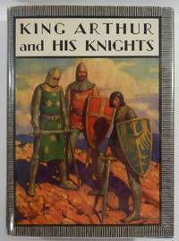 King Arthur and His Knights: A Noble and Joyous History