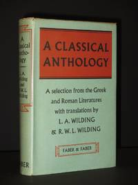 A Classical Anthology: A selection from the Greek and Roman Literatures