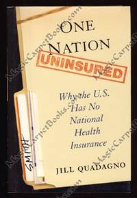 image of One Nation Uninsured: Why The U.S. Has No National Health Insurance