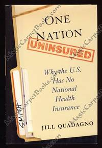 One Nation Uninsured: Why The U.S. Has No National Health Insurance
