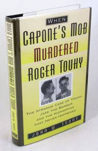 """When Capone's Mob Murdered Roger Touhy: The Strange Case of """"Jake the Barber"""" and..."""