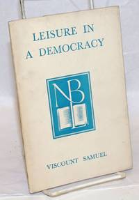 Leisure in a Democracy by  Viscount  Herbert Louis - 1949 - from Bolerium Books Inc., ABAA/ILAB and Biblio.com