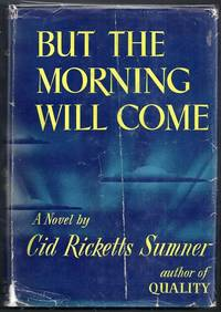 But the Morning Will Come. A Novel