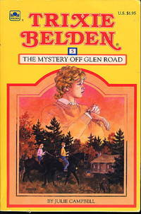 TRIXIE BELDEN: THE MYSTERY OFF GLEN ROAD #5 by  Julie Campbell - [1984.] - from Bookfever.com, IOBA and Biblio.com