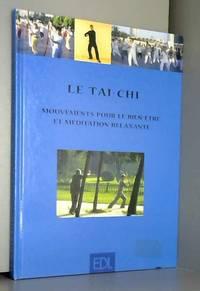 Le tai-chi. Mouvements pour le bien-être et méditation relaxante