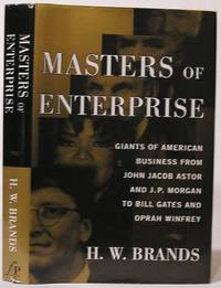 image of Masters of Enterprise: Giants of American Business from John Jacob Astor and J.P. Morgan to Bill Gates and Oprah Winfrey