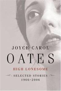 High Lonesome : New and Selected Stories 1966-2006