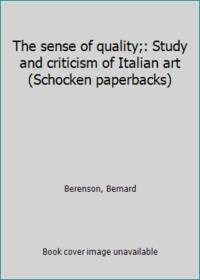 image of The sense of quality;: Study and criticism of Italian art (Schocken paperbacks)