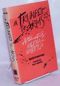 image of A Trumpet to Arms: Alternative Media in America