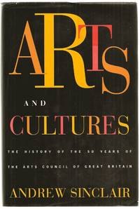 Arts and Cultures The History of the 50 Years of the Arts Council of Great Britain