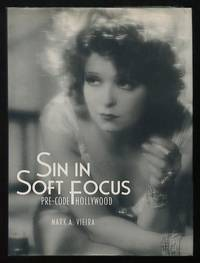 Sin in Soft Focus: Pre-Code Hollywood [*SIGNED*]