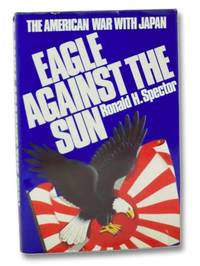 Eagle Against the Sun: The American War with Japan (The Macmillan Wars of the United States Series)