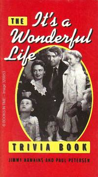 The It\'s A Wonderful Life Trivia Book : First Edition