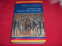 A History of the Byzantine State and Society by Treadgold, Warren - 1997