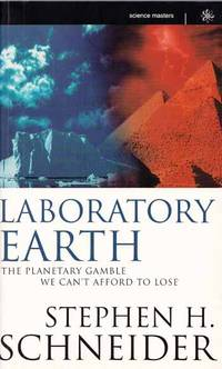 Laboratory Earth. The Planetary Gamble We Can't Afford To Lose by  Stephen H Schneider - Paperback - 1st Edition - 1996 - from Adelaide Booksellers and Biblio.com