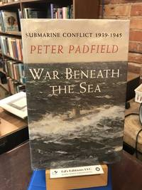 War Beneath the Sea: Submarine Conflict  1939 1945
