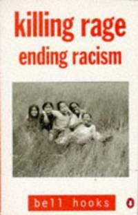 Killing Rage: Ending Racism (Penguin social sciences) by  Bell Hooks - Paperback - from World of Books Ltd (SKU: GOR001957373)