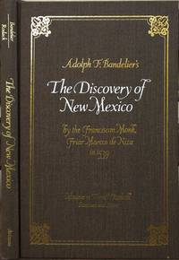 Adolph F. Bandelier's The Discovery of New Mexico by the Franciscan Monk, Friar Marcos de Niza in 1539