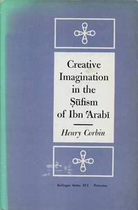 Creative Imagination in the Sufism of Ibn 'Arabi