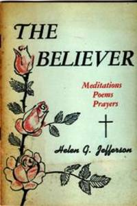 The Believer: Meditations Poems Prayers