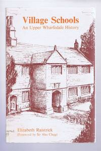 Village Schools, An Upper Wharfedale History