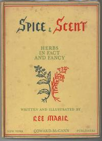 SPICE & SCENT Herbs in Fact and Fancy.