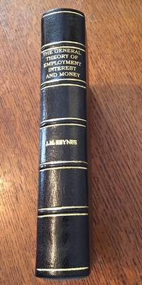 THE GENERAL THEORY OF EMPLOYMENT INTEREST AND MONEY. by KEYNES. JOHN MAYNARD - First Edition - from Paul Foster Books and Biblio.com