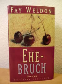 Ehe-Bruch (Ehebruch) by  Fay Weldon - Hardcover - 1995 - from ANTIQUARIAT WEBER GbR and Biblio.com