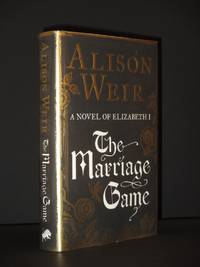 The Marriage Game: A Novel of Elizabeth I [SIGNED]